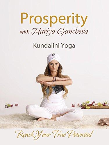 Kundalini Yoga for Prosperity with Mariya Gancheva
