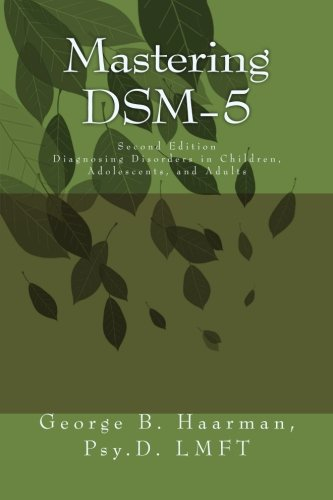 Mastering DSM-5: Diagnosing Disorders in Children, Adolescents, and Adults