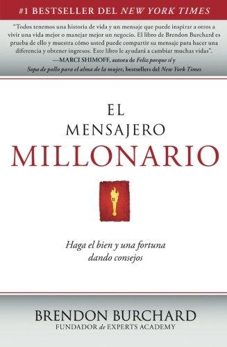El Mensajero Millonario Haga el bien y una fortuna dando consejos [Burchard, Brendon] (Tapa Blanda)