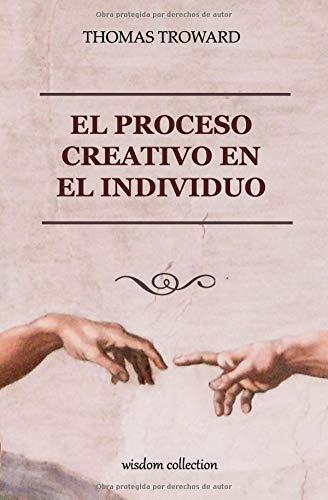El Proceso Creativo en el Individuo  [Troward, Thomas - Allen, Marcela] (Tapa Blanda)