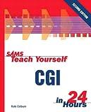 Sams Teach Yourself CGI in 24 Hours (2nd Edition) (Sams Teach Yourself in 24 Hours)