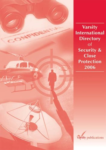 Varsity International Directory of Security and Close Protection 2006