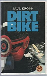 Dirt Bike (Encounters Series) Paul Kropp, Martin Springett and Paul McCusker