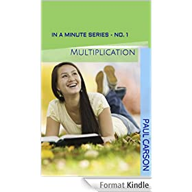 Multiplication - In A Minute: 2nd Edition - Now contains YouTube instructional videos (In A Minute Series Book 1) (English Edition)