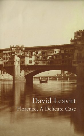 Florence : A Delicate Case, DAVID LEAVITT