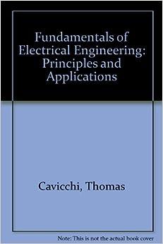 fundamentals  electrical engineering principles  applications thomas  cavicchi