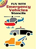 Fun with Emergency Vehicles Stencils (Dover Stencils)