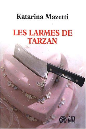[Les ] Larmes de Tarzan