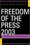 img - for Freedom of the Press 2003: A Global Survey of Media Independence book / textbook / text book