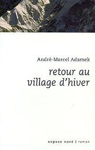 Retour au village d'hiver par Andr�-Marcel Adamek
