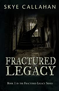 (FREE on 11/6) Fractured Legacy by Skye Callahan - http://eBooksHabit.com