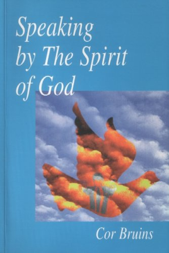 Speaking by the Spirit of God: A Verse by Verse Study of 1 Corinthians: Ch. 14