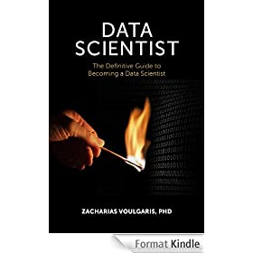Data Scientist: The Definitive Guide to Becoming a Data Scientist (English Edition)