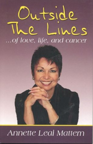 Outside the Lines: of love, life, and cancer, Annette Leal Mattern