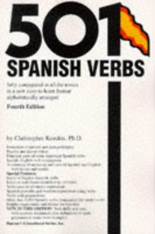 501 Spanish Verbs: Fully Conjugated in All the Tenses in a New Easy-To-Learn Format Alphabetically Arranged, Kendris, Christopher