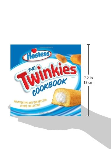 The Hostess Twinkies Cookbook: More Than 50 Inventive and Unexpected Recipes