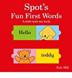 Spot's Fun First Words a Slide-and-See Book (0723268061) by Eric Hill