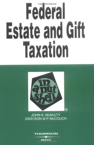 Federal Estate and Gift Taxation (Nutshell Series), McNulty, John K.; McCouch, Grayson