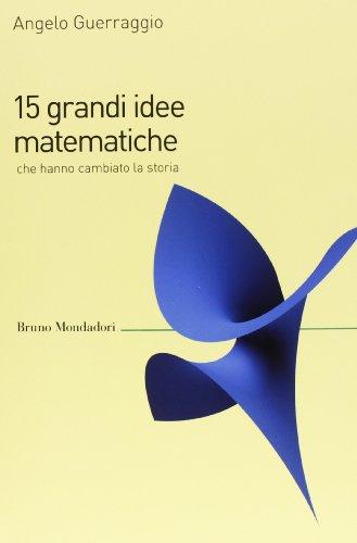 15 grandi idee matematiche che hanno cambiato la storia