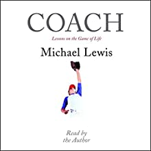 Coach: Lessons on the Game of Life Audiobook by Michael Lewis Narrated by Michael Lewis