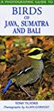 A Photographic Guide to Birds of Java, Sumatra and Bali (Photoguides) (1853687308) by Tilford, Tony