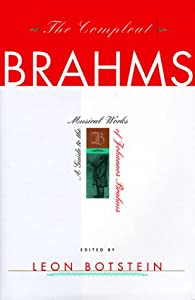 The Compleat Brahms Guide To The Musical Works Of Johannes Brahms from W. W. Norton & Co.