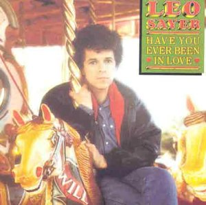 LEO SAYER - Have You Ever Been In Love - Zortam Music