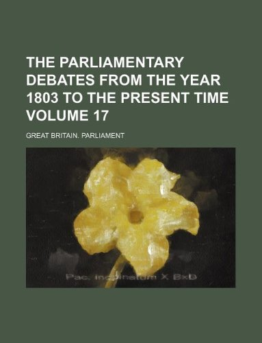The Parliamentary debates from the year 1803 to the present time Volume 17