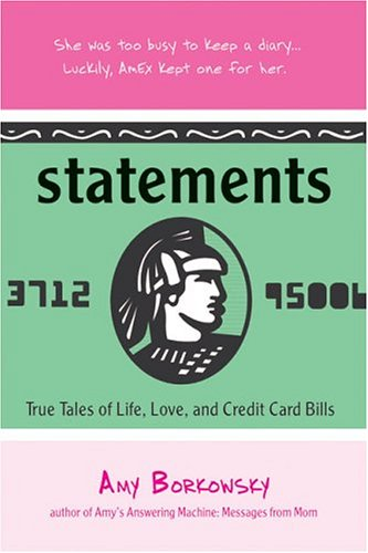 Statements: True Tales Of Life, Love, And Credit Card Bills