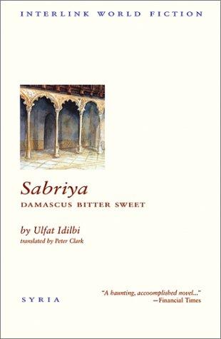 Sabriya: Damascus Bitter Sweet (Interlink World Fiction)