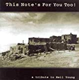 Neil Young This Note's for You Too: Tribute to Neil Young