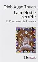 La Mélodie secrète: Et l'homme créa l'univers