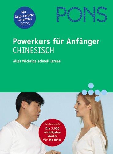 PONS Power-Sprachkurs für Anfänger. Chinesisch. Buch und 2 CDs: Alles Wichtige schnell lernen