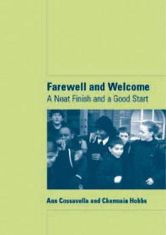 Farewell and Welcome: A Neat Finish and a Good Start (Lucky Duck Books) by Ann Cossavella (1-Jan-2002) Paperback