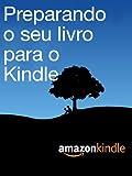 Preparando o seu livro para o Kindle (Portuguese Edition)