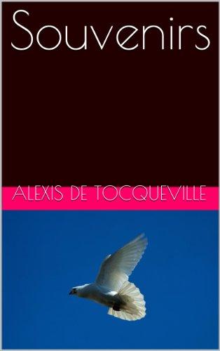 Alexis de Tocqueville - Souvenirs