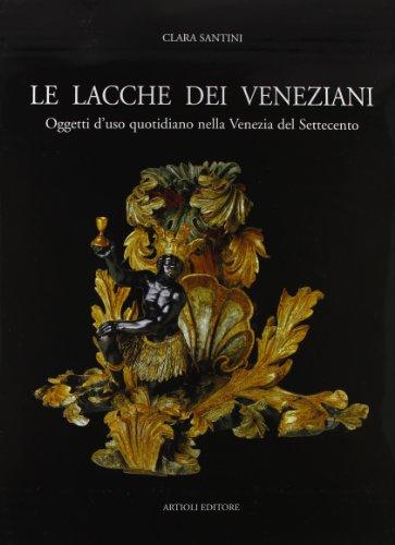le-lacche-dei-veneziani-oggetti-duso-quotidiano-nella-venezia-del-settecento