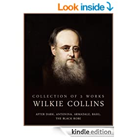 Works of Wilkie Collins, Vol.1:  After Dark, Antonina, Armadale, Basil, The Black Robe