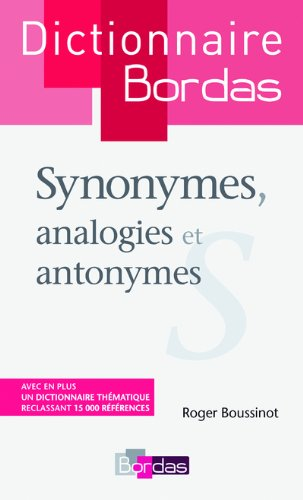 Dictionnaire Bordas - Synonymes,: analogies et antonymes