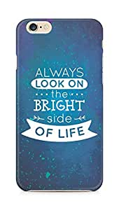 Amez Always look on the Bright Side of Life Back Cover For Apple iPhone 6s