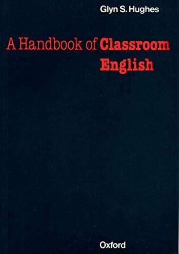 Oxford Handbooks for Lenguage Teachers: a Handbook of Classroom English (Material de Teacher Training)