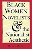 img - for [(Black Women Novelists and the Nationalist Aesthetic)] [Author: Madhu Dubey] published on (May, 1994) book / textbook / text book