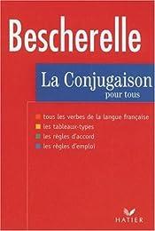 Bescherelle : La Conjugaison pour tous