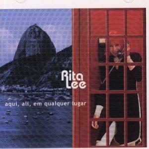 Rita Lee - Aqui, Ali, em Qualquer Lugar / Bossa