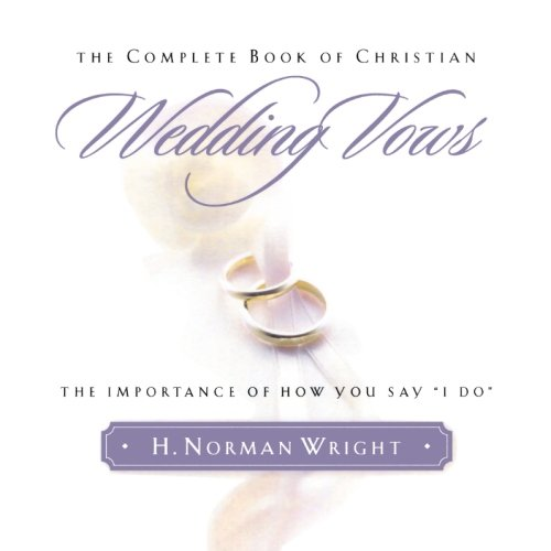 Complete Book of Christian Wedding Vows, The: