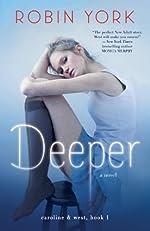 Deeper: A Novel (Caroline & West)