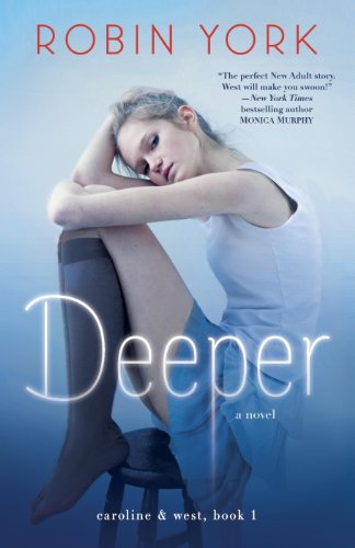 Deeper: A Novel (Caroline & West) by Robin York