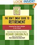 The Don't Sweat Guide to Retirement:...