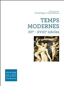 Temps Modernes XVe-XVIIIe si�cles par Mignot