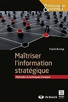 Maîtriser l'information stratégique : Méthodes et techniques d'analyse